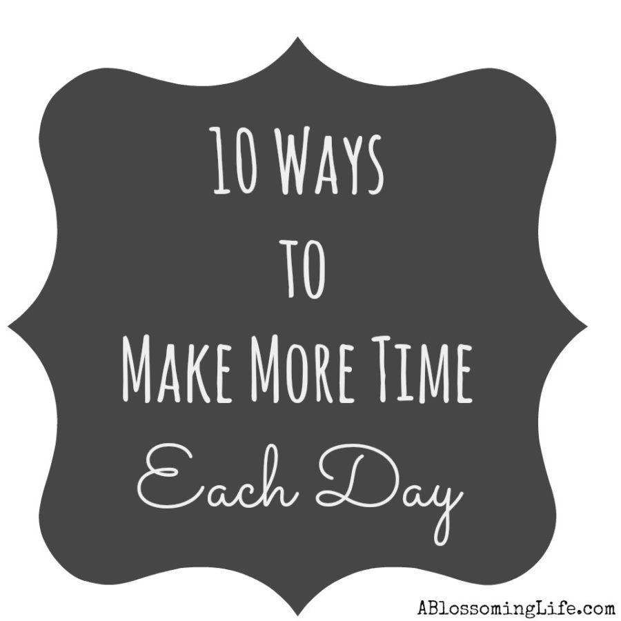 10 ways to make more time each day