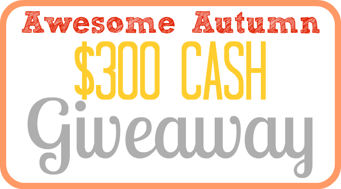 Giveaway: Awesome Autumn $300 Cash