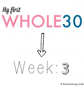 Whole30 Update: Week 3