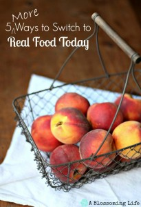 5 More Ways to Switch to Real Food