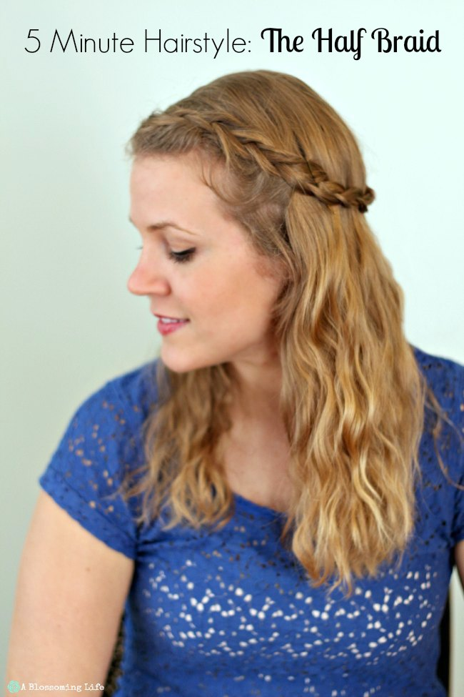 5 Minute Hairstyle Half Braid
