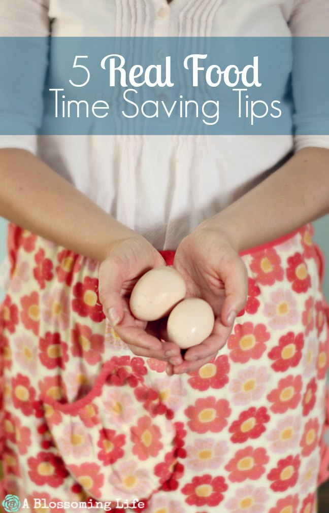 5 Real Food Time Saving Tips