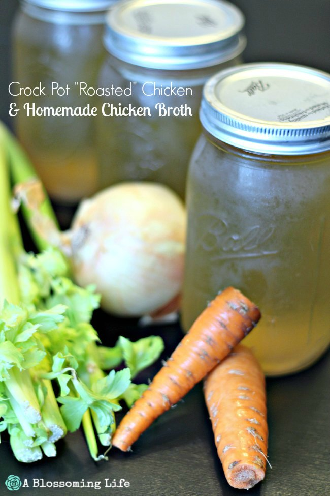 Crock Pot Roasted Chicken & Homemade Chicken Broth