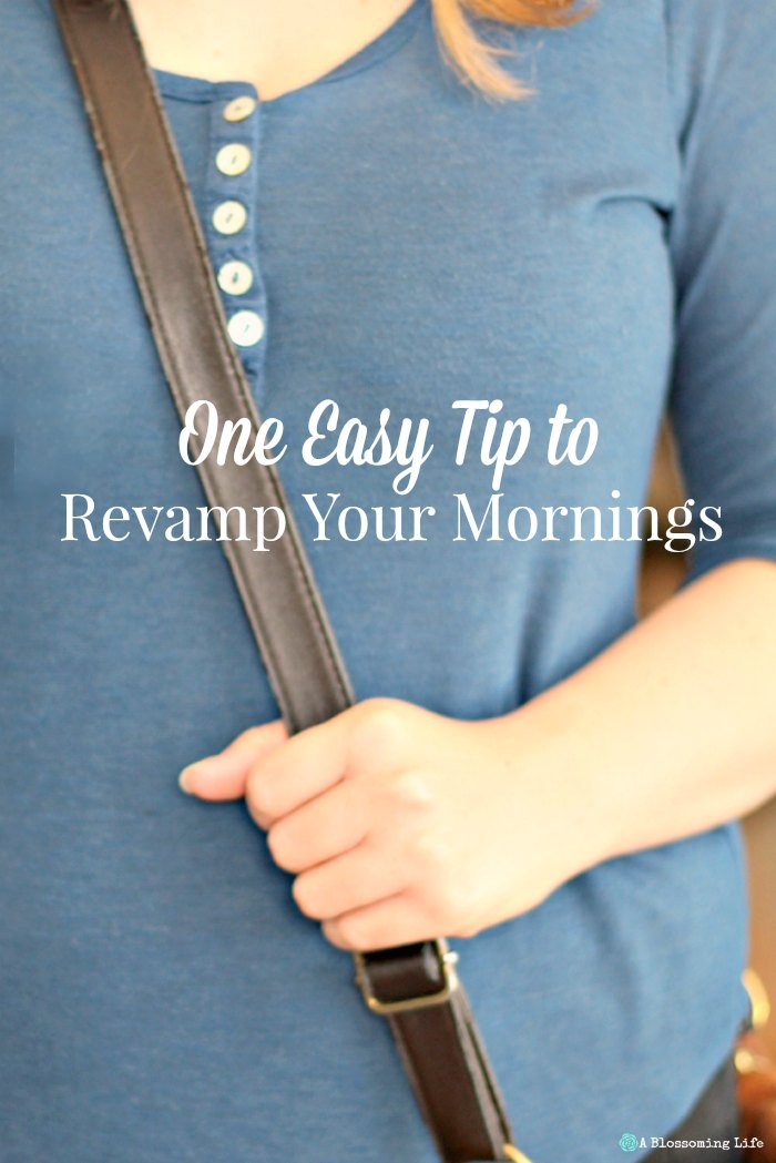 One Easy Tip To Revamp Your Mornings