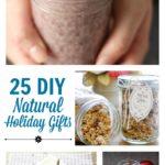 25 DIY Natural Holiday Gifts