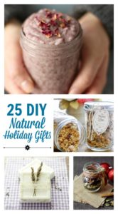25 DIY Natural Holiday Gifts