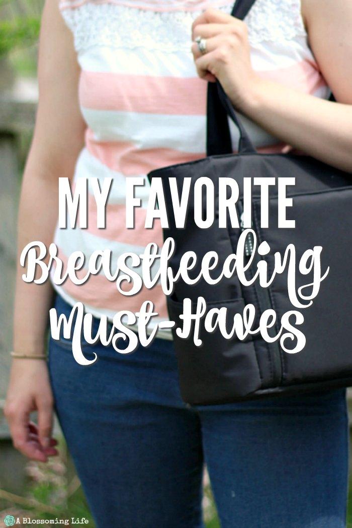 My Favorite Breastfeeding Must-Haves