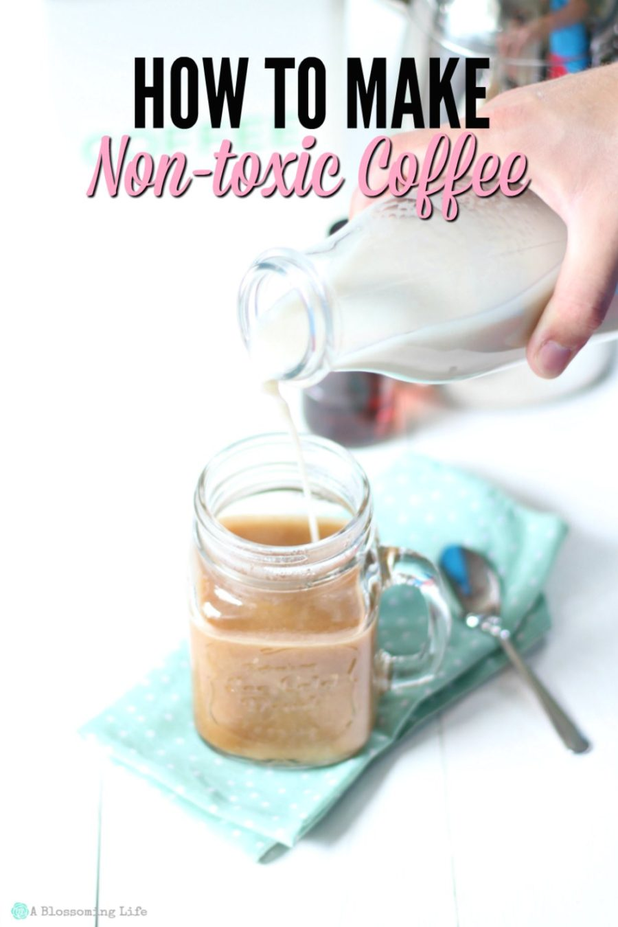 How To Make Non-toxic Coffee