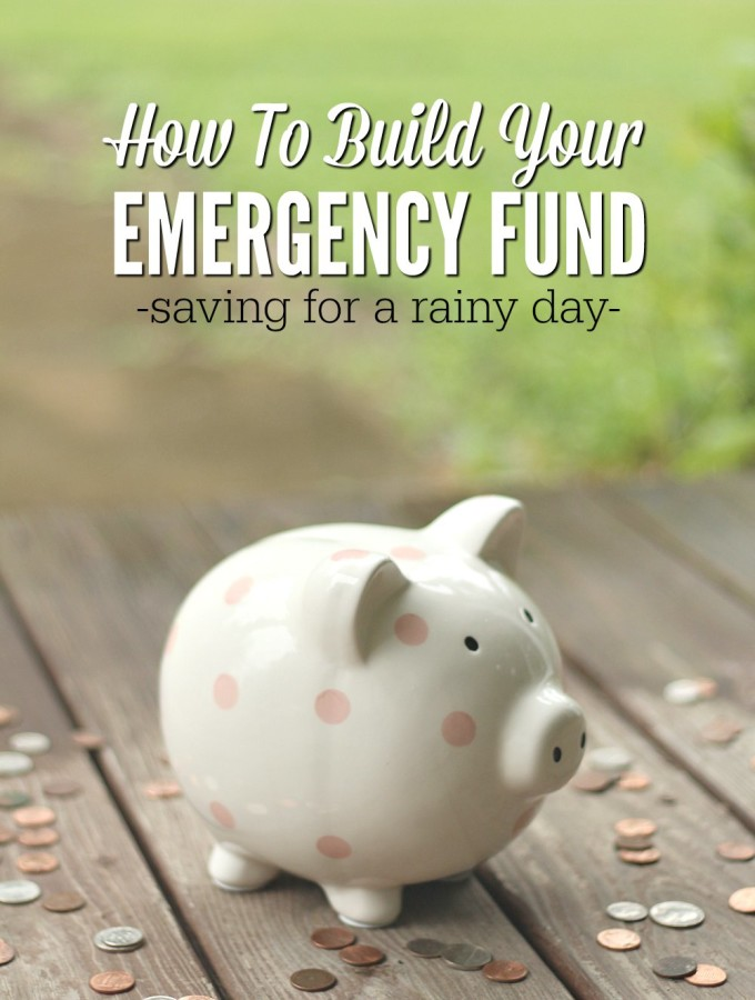 How to Build Your Emergency Fund- Saving for a Rainy Day