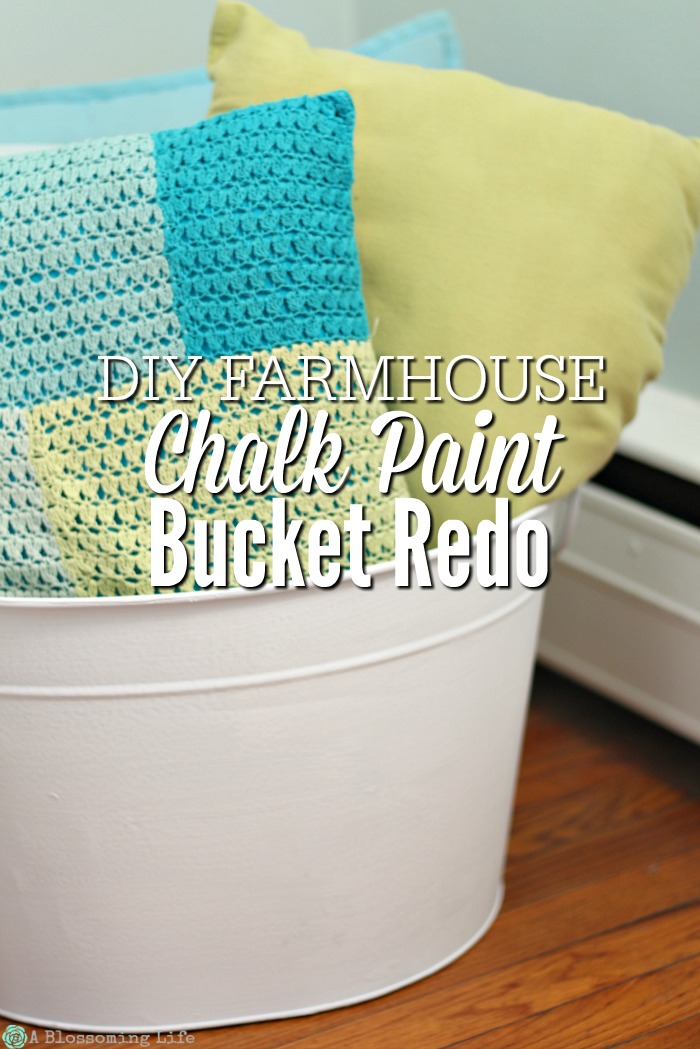 DIY Simple Farmhouse Chalk Paint Bucket Redo