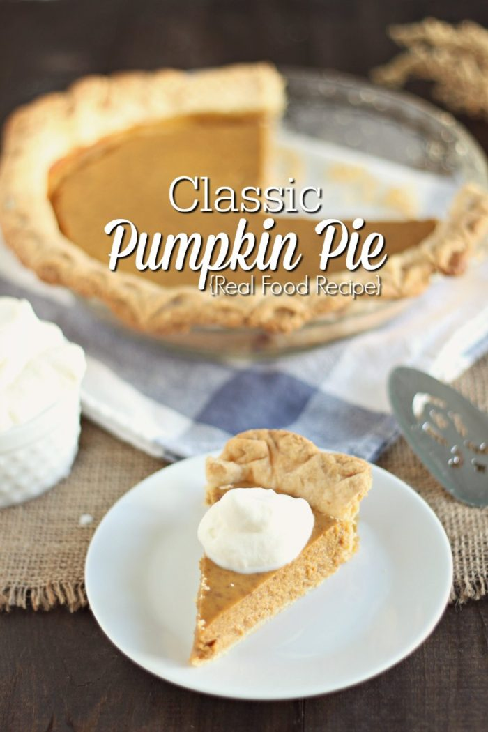 Classic Pumpkin Pie {Real Food Recipe}