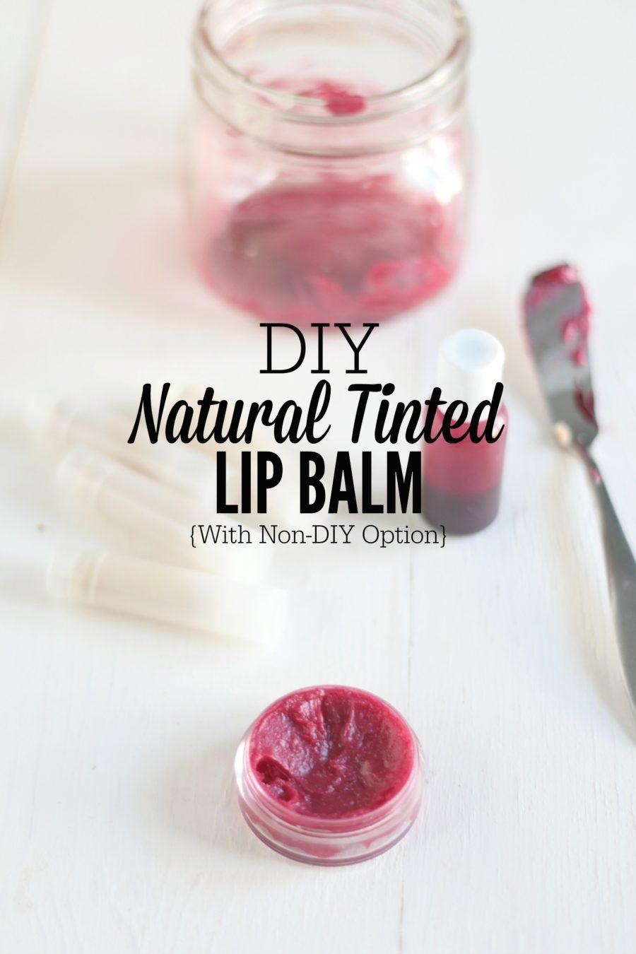 DIY Natural Tinted Lip Balm {With Easy Non-DIY Option}