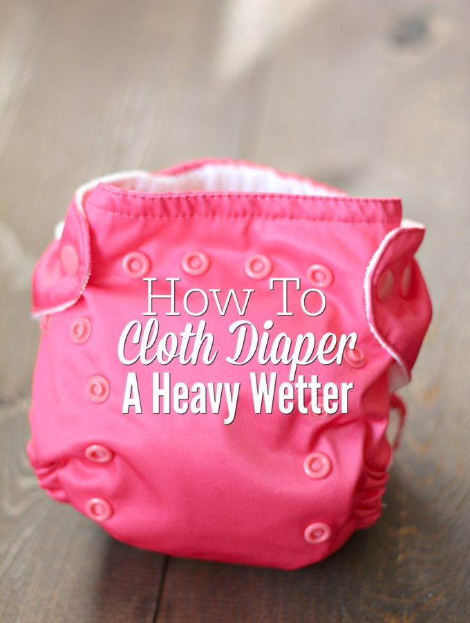 How To Cloth Diaper a Heavy Wetter