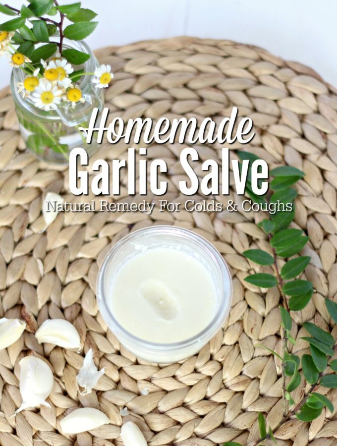 Homemade Garlic Salve – Natural Remedy For Colds and Coughs
