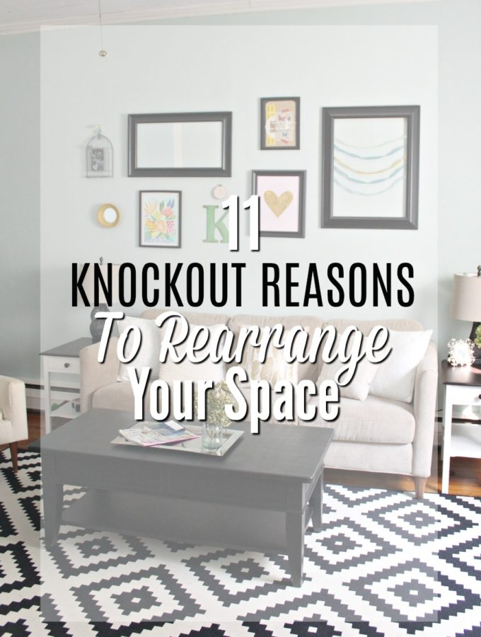 11 Knockout Reasons to Rearrange Your Space