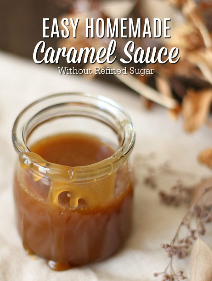 Easy Homemade Caramel Sauce {Refined Sugar Free}