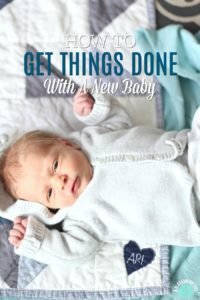 How To Get Things Done With A New Baby