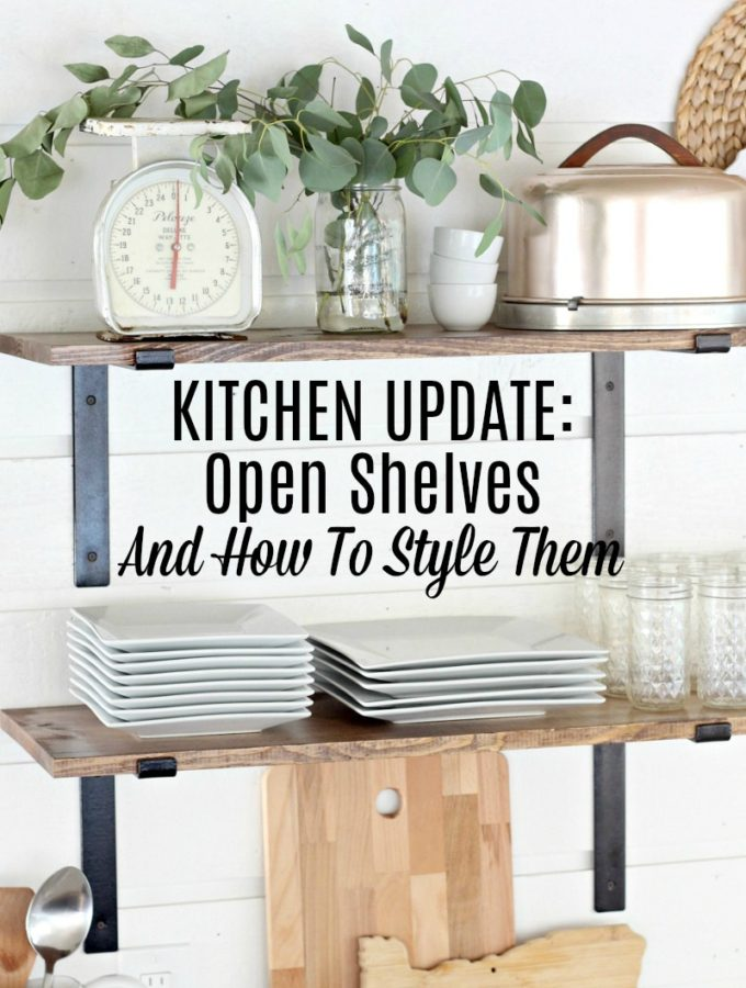 Kitchen Update: Open Shelves and How To Style Them