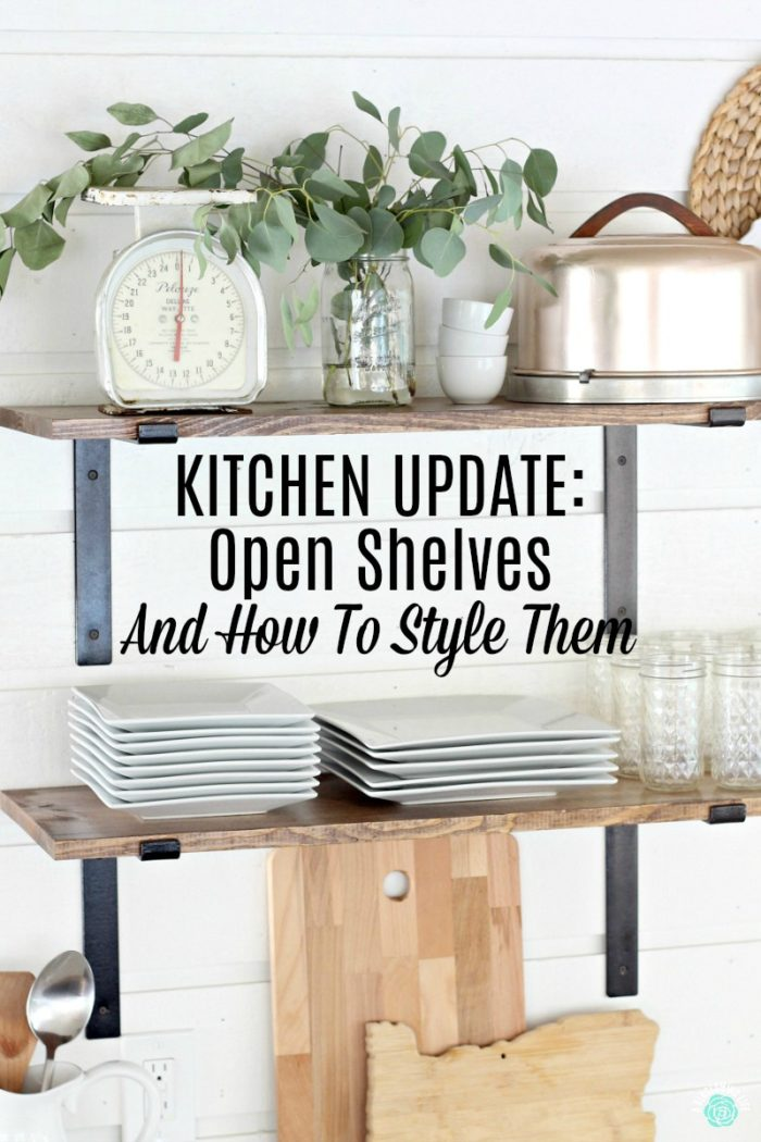 Kitchen Update: Open Shelves and How To Style Them - A Blossoming Life