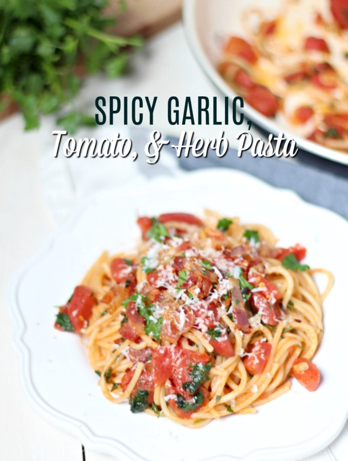 Quick and Easy Spicy Garlic Tomato and Herb Pasta