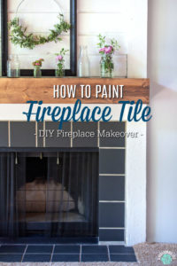 How To Paint Fireplace Tile – DIY Fireplace Makeover