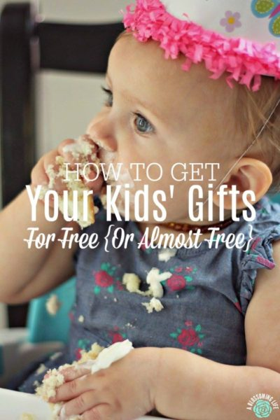 How to Get Your Kids' Gifts for Free {Or Almost Free}