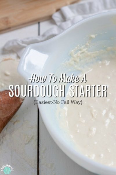 How To Make A Sourdough Starter {Easiest – No-Fail Way}